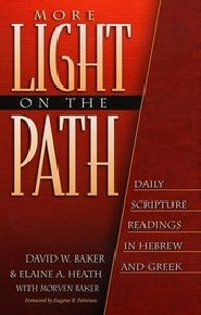 More Light on the Path: Daily Scripture Readings in Hebrew and Greek