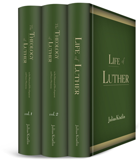 The Theology of Luther in Its Historical Development and Inner Harmony (3 vols.)
