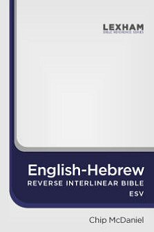 The English-Hebrew Reverse Interlinear Old Testament English Standard Version