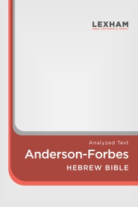 The Hebrew Bible: Andersen-Forbes Analyzed Text