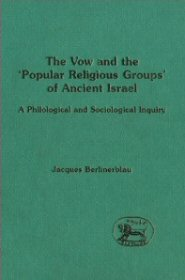 Vow and the 'Popular Religious Groups' of Ancient Israel: A Philological and Sociological Inquiry