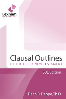 The Lexham Clausal Outlines of the Greek New Testament: SBL Edition