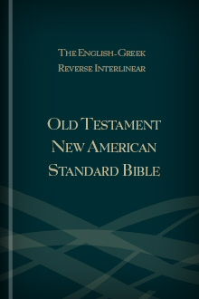 The English-Hebrew Reverse Interlinear Old Testament New American Standard Bible
