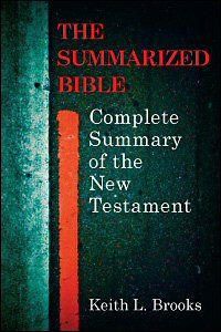 Summarized Bible: Complete Summary of the New Testament