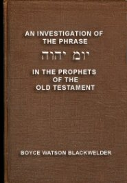 An Investigation of the Phrase יום יהוה in the Prophets of the Old Testament
