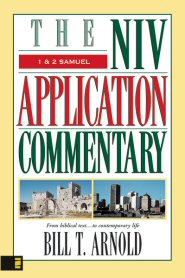 Bill T. Arnold, NIV Application Commentary: 2 Samuel (NIVAC 2 Samuel)