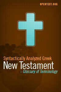 The OpenText.org Syntactically Analyzed Greek New Testament Glossary