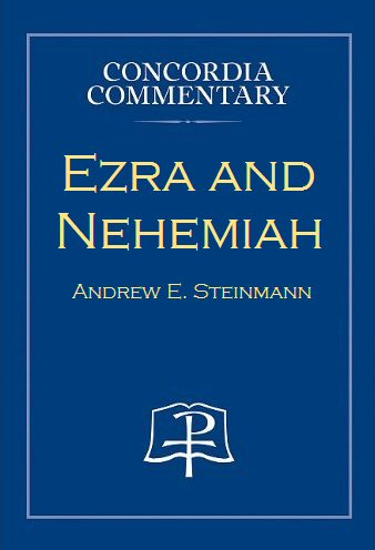 Concordia Commentary: Ezra and Nehemiah