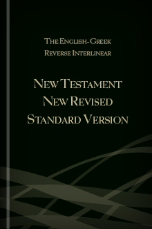 The English-Greek Reverse Interlinear New Testament New Revised Standard Version