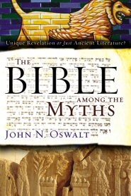 The Bible among the Myths: Unique Revelation or Just Ancient Literature?