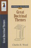 Charles Wood's Sermon Outlines on Great Doctrinal Themes
