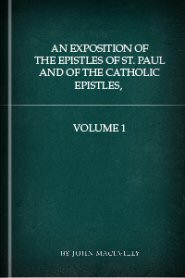 An Exposition of the Epistles of St. Paul and of the Catholic Epistles, vol. 1