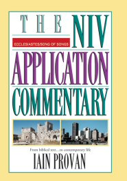 NIV Application Commentary: Ecclesiastes, Song of Songs