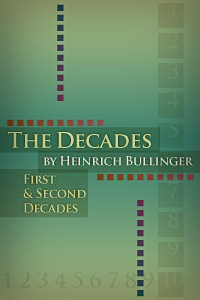 The Decades of Henry Bullinger: First and Second Decades