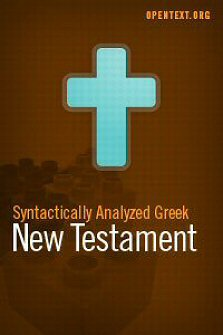 The OpenText.org Syntactically Analyzed Greek New Testament