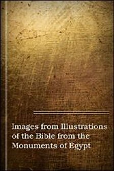 Images from Illustrations of the Bible from the Monuments of Egypt