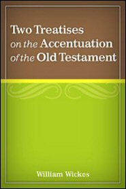 Two Treatises on the Accentuation of the Old Testament