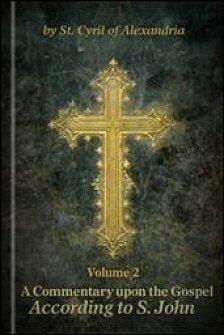 Commentary on the Gospel according to S. John, Volume 2