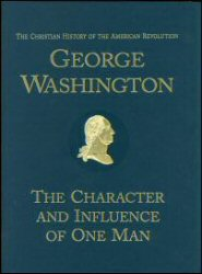 George Washington: The Character and Influence of One Man