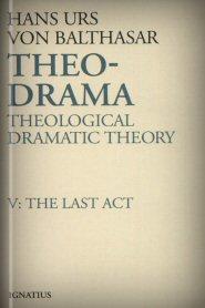 Theo-Drama, vol. V: The Last Act