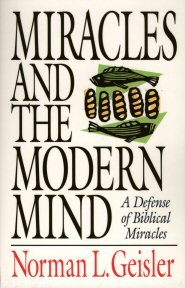 Miracles and the Modern Mind: A Defense of Biblical Miracles