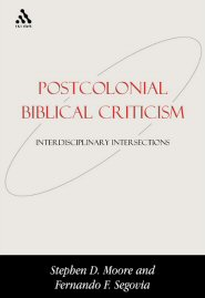 Postcolonial Biblical Criticism: Interdisciplinary Intersections
