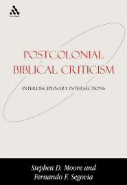 Postcolonial Biblical Criticism: Interdisciplinary Intersections