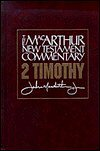 2 Timothy: The MacArthur New Testament Commentary