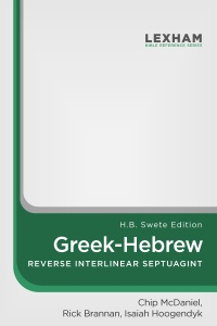 Lexham Greek-Hebrew Reverse Interlinear Septuagint: H.B. Swete Edition