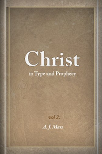 Christ in Type and Prophecy, Volume 2