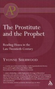 The Prostitute and the Prophet: Reading Hosea in the Late Twentieth Century