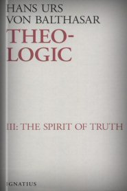 Theo-Logic, vol. III: The Spirit of the Truth
