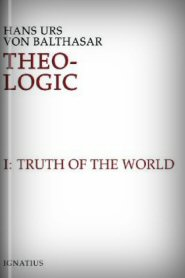 Theo-Logic, vol. I: The Truth of the World