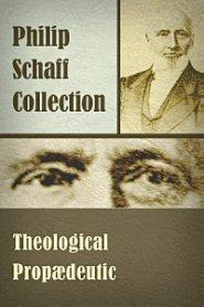 Theological Propædeutic (2 vols.)