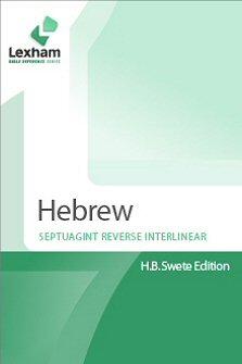 Lexham Greek-Hebrew Reverse Interlinear Septuagint: H.B. Swete Edition (Alternate Texts)
