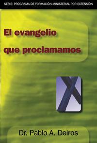 El evangelio que proclamamos