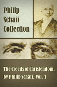The Creeds of Christendom, vol. 1: The History of Creeds
