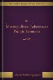 The Metropolitan Tabernacle Pulpit Sermons, vol. 47