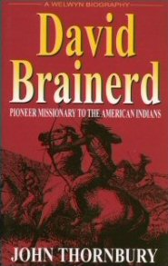 David Brainerd: Pioneer Missionary to the American Indians