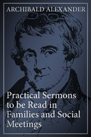 Practical Sermons to be Read in Families and Social Meetings