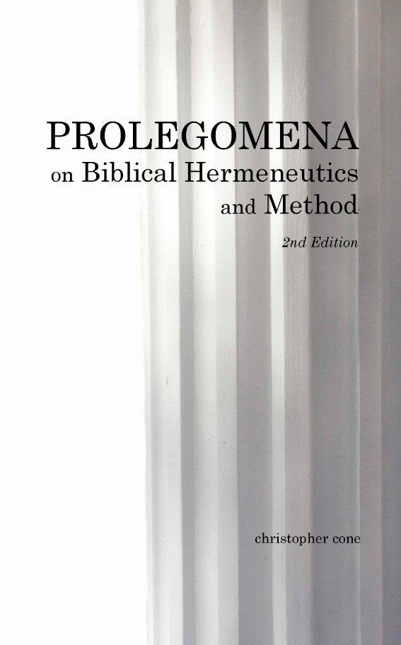 Prolegomena on Biblical Hermeneutics and Method, 2nd ed.