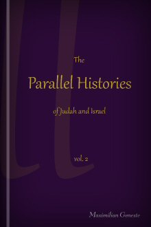 The Parallel Histories of Judah and Israel, with Copious Explanatory Notes, Vol. II