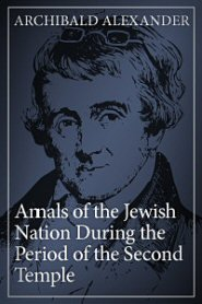 Annals of the Jewish Nation during the Period of the Second Temple