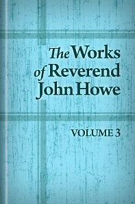 The Works of the Rev. John Howe, vol. 3