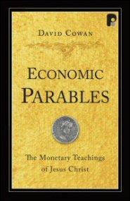 Economic Parables: The Monetary Teachings of Jesus Christ