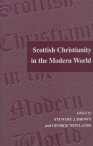Scottish Christianity in the Modern World: In Honour of A. C. Cheyne
