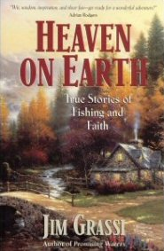 Heaven on Earth: True Stories of Fishing and Faith