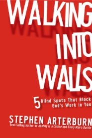Walking Into Walls: 5 Blind Spots That Block God's Work In You