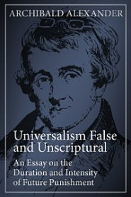 Universalism False and Unscriptural