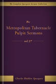 The Metropolitan Tabernacle Pulpit Sermons, vol. 27